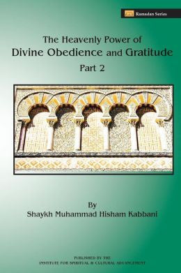The Heavenly Power of Divine Obedience and Gratitude, Volume 2 , Islamic Shopping Network - 1