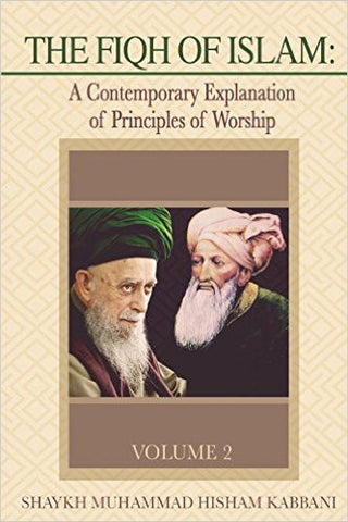 The Fiqh of Islam: A Contemporary Explanation of Principles of Worship, Volume 2 , Islamic Shopping Network - 1