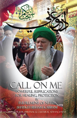 Call on Me: Powerful Supplications for Healing, Protection & Fulfillment of Needs