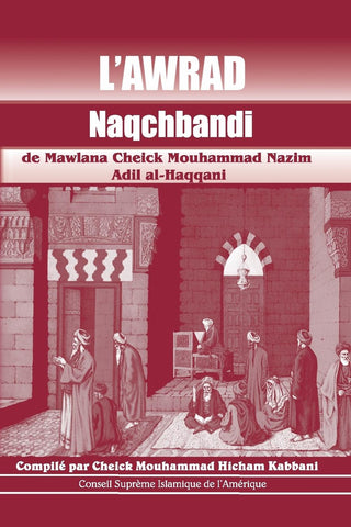 The Naqshbandi Awrad (Mini Guide Book) in French