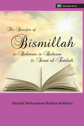 The Benefits of Bismillahi 'r-Rahmani 'r-Raheem & Surat Al-Fatihah , Islamic Shopping Network - 1