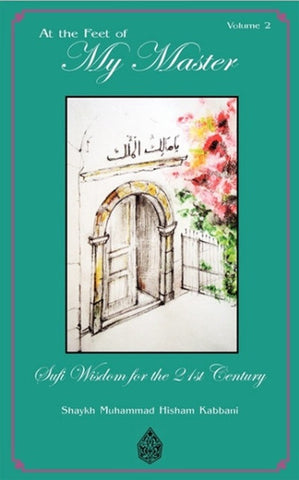 At The Feet of My Master, Vol. 2 , Islamic Shopping Network - 1