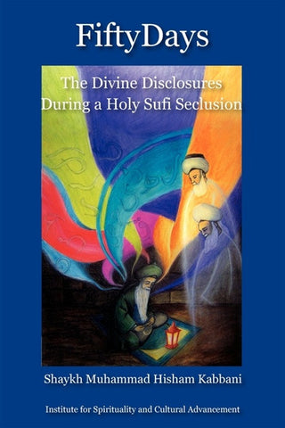 Fifty Days: the Divine Disclosures During a Holy Sufi Seclusion , Islamic Shopping Network - 1