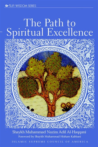The Path to Spiritual Excellence , Islamic Shopping Network