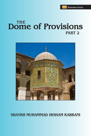 The Dome of Provisions, Part 2 , Islamic Shopping Network