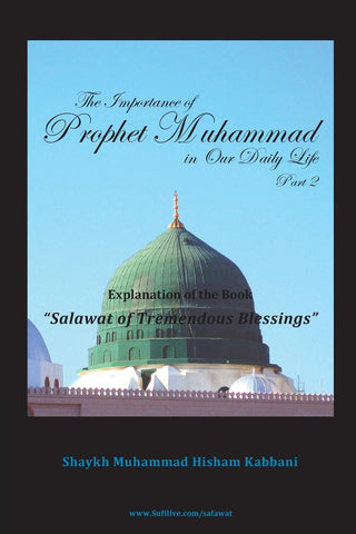 The Importance of Prophet Muhammad in Our Daily Life, Part 2 , Islamic Shopping Network