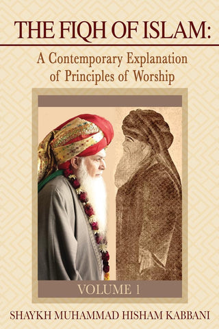 The Fiqh of Islam: A Contemporary Explanation of Principles of Worship, Volume 1 , Islamic Shopping Network