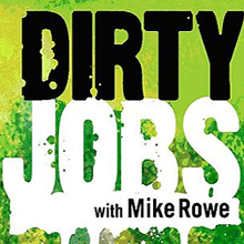 Mike Rowe covered our product on an episode of Dirty Jobs
