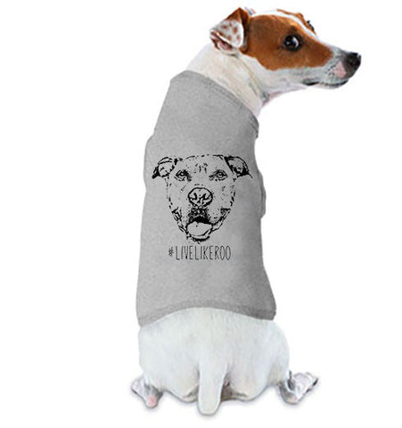 #LiveLikeRoo - Dog T-Shirt