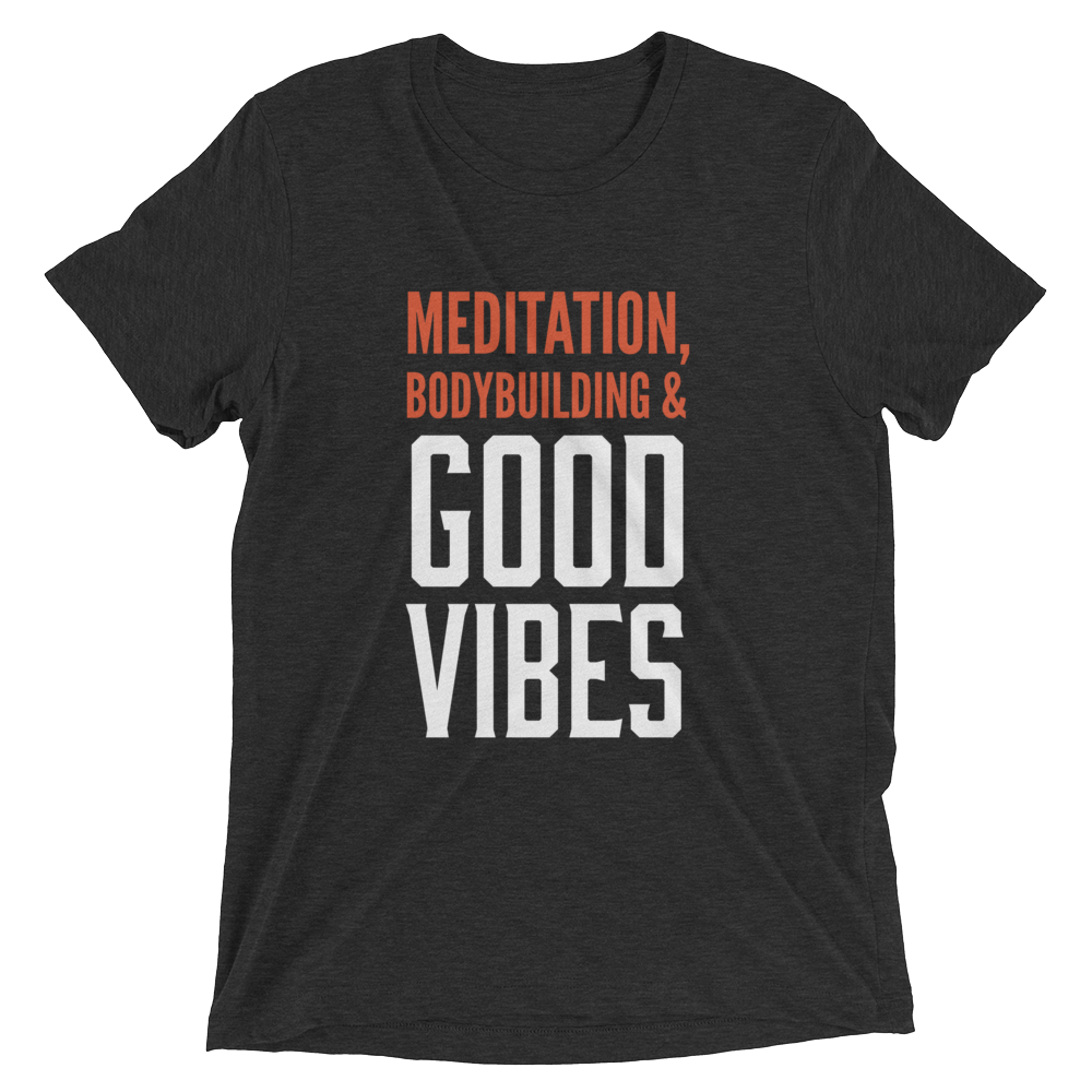 Meditation, Bodybuilding & Good Vibes T-shirt