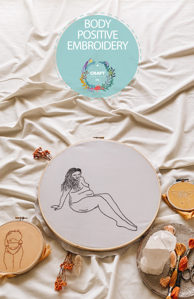 24TH MAY - BODY POSITIVE EMBROIDERY