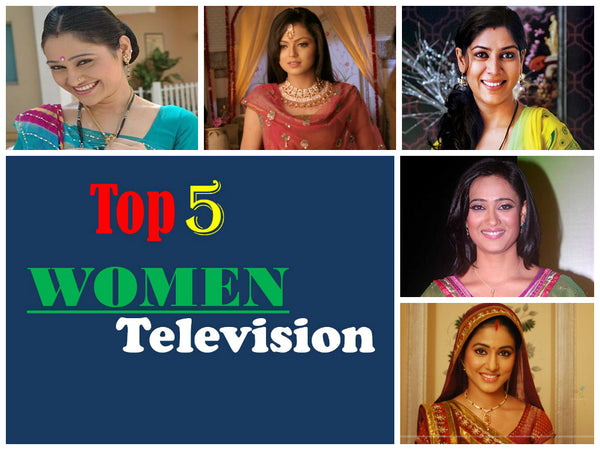 Top 5 women of indian Televion.