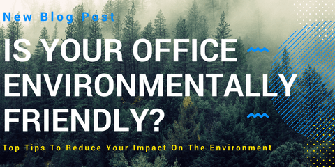 Is your office environmentally friendly?