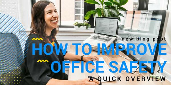 How To Improve Office Safety - A Quick Overview