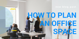 How to Plan An Office Space - help with layouts and terms explained