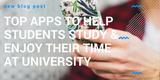 Top Apps To Help Students Study