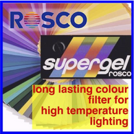 ROSCO SUPERGEL HIGH TEMPERATURE HT LIGHTING FILTERS AND GELS