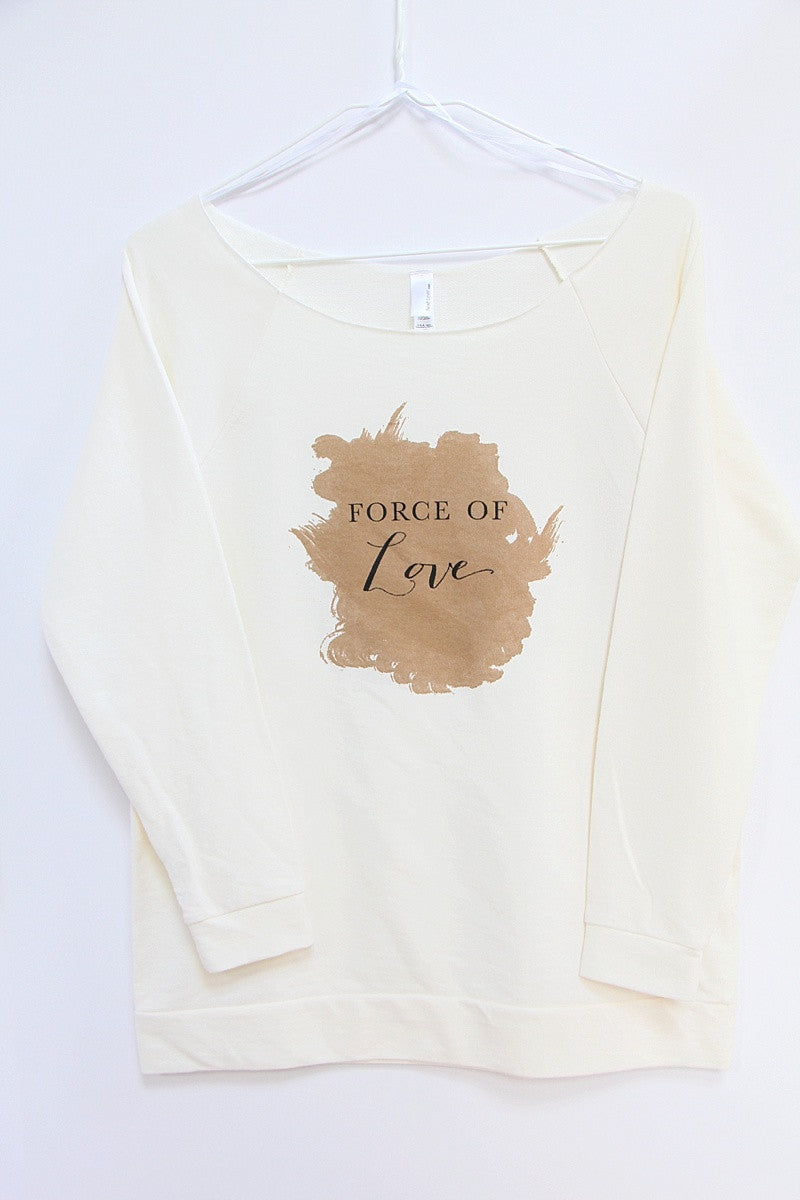 Force of Love next level sweatshirt - SOLD OUT