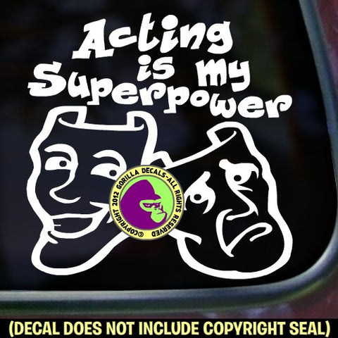 ACTING IS MY SUPERPOWER Vinyl Decal Sticker