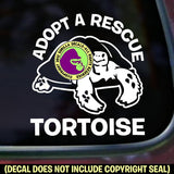 ADOPT A RESCUE TORTOISE Tortoises Vinyl Decal Sticker