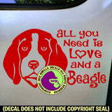 BEAGLE - All You Need Love - Dog Vinyl Decal Sticker