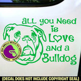 BULLDOG - All You Need Love - Dog Vinyl Decal Sticker