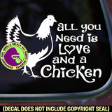 ALL YOU NEED IS LOVE AND A CHICKEN Chickens Vinyl Decal Sticker