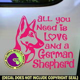 GERMAN SHEPHERD - All You Need Love - Dog Vinyl Decal Sticker