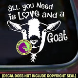 ALL YOU NEED LOVE GOAT Vinyl Decal Sticker
