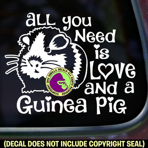 ALL YOU NEED IS LOVE AND A GUINEA PIG Vinyl Decal Sticker