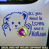 MALTESE - All You Need Love - Vinyl Decal Sticker