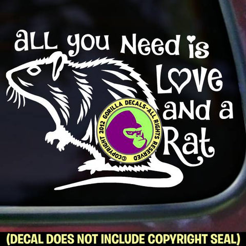 ALL YOU NEED IS LOVE AND A RAT Pet Rats Vinyl Decal Sticker