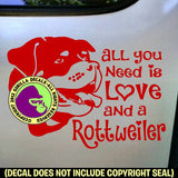 ROTTWEILER - All You Need Is Love - Dog Vinyl Decal Sticker