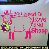 ALL YOU NEED LOVE AND SHEEP Vinyl Decal Sticker