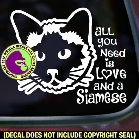 ALL YOU NEED IS LOVE AND A SIAMESE - Cat Vinyl Decal Sticker