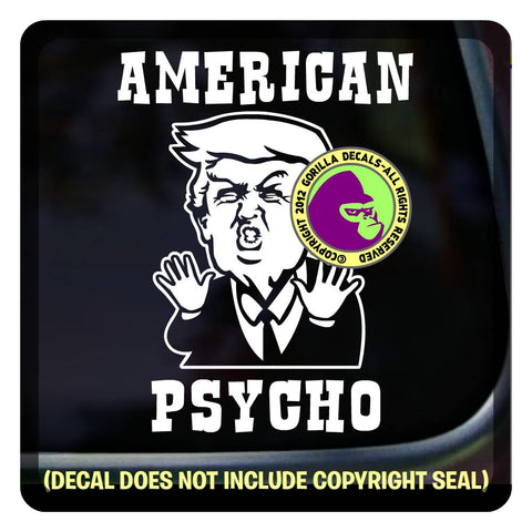 AMERICAN PSYCHO - Funny Anti Trump Vinyl Decal Sticker