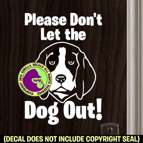 Beagle - DON'T LET THE DOG OUT Vinyl Decal Sticker