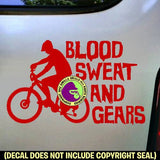 BLOOD SWEAT AND GEARS Mountain Bike Biking Vinyl Decal Sticker