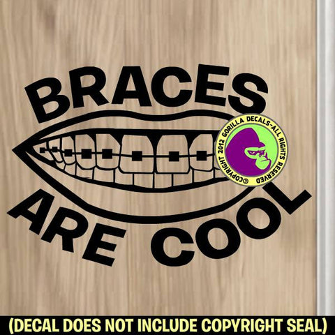 BRACES ARE COOL Orthodontist Vinyl Decal Sticker