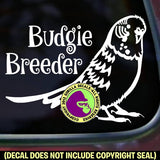 BUDGIE BREEDER Parakeet Vinyl Decal Sticker