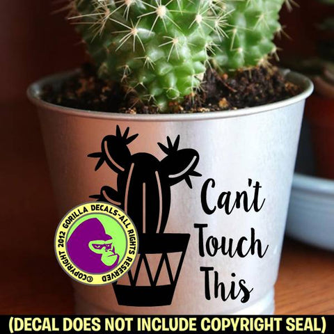 CAN'T TOUCH THIS Funny Cactus Succulent Pot Vinyl Decal Sticker