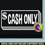 CASH ONLY Store Sign Vinyl Decal Sticker