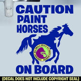 CAUTION PAINT HORSES ON BOARD #2 Trailer Vinyl Decal Sticker