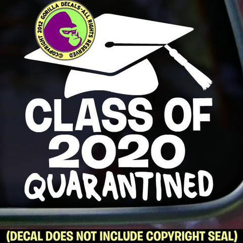 CLASS OF 2020 QUARANTINED - GRADUATION HAT - Corona Virus -Vinyl Decal Sticker