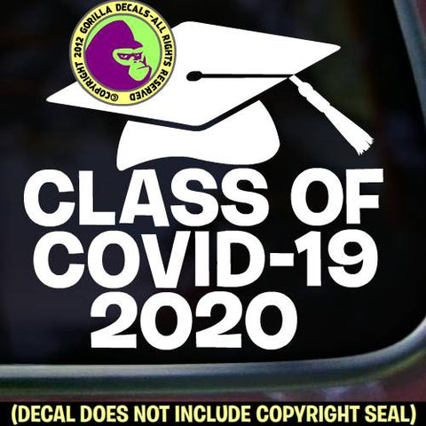 CLASS OF COVID 19 - 2020 GRADUATION HAT - Corona Virus -Vinyl Decal Sticker