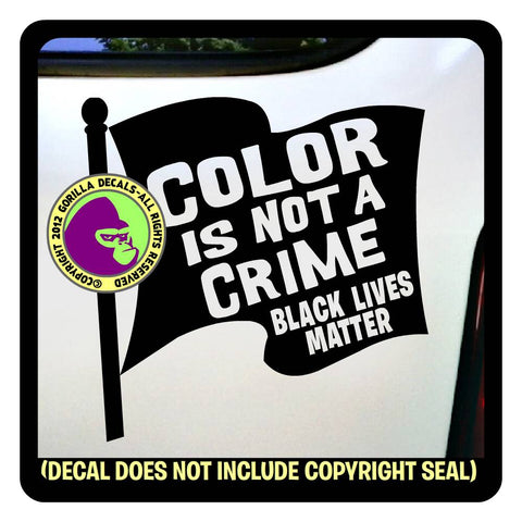 COLOR IS NOT A CRIME Black Lives Matter Flag Vinyl Decal Sticker