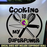 COOKING IS MY SUPERPOWER Chef Tools Vinyl Decal Sticker