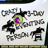 CRAZY 3 DAY EVENTING PERSON Vinyl Decal Sticker