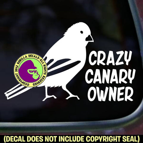 CRAZY CANARY OWNER Bird Vinyl Decal Sticker