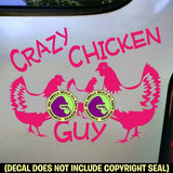 CRAZY CHICKEN GUY Vinyl Decal Sticker